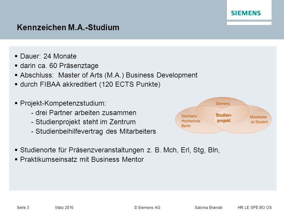 Seite 3Sabrina Brandel HR LE SPE BO OS März 2016 © Siemens AG Kennzeichen M.A.-Studium  Dauer: 24 Monate  darin ca.