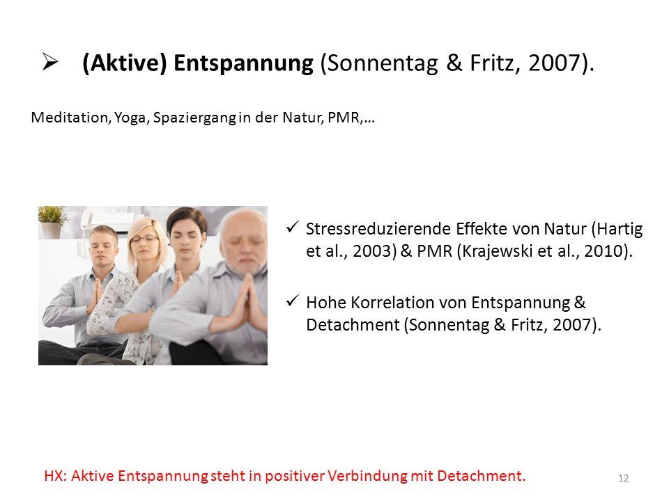  (Aktive) Entspannung (Sonnentag & Fritz, 2007).
