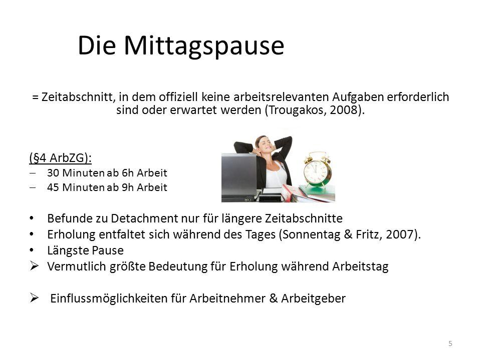 Die Mittagspause = Zeitabschnitt, in dem offiziell keine arbeitsrelevanten Aufgaben erforderlich sind oder erwartet werden (Trougakos, 2008).