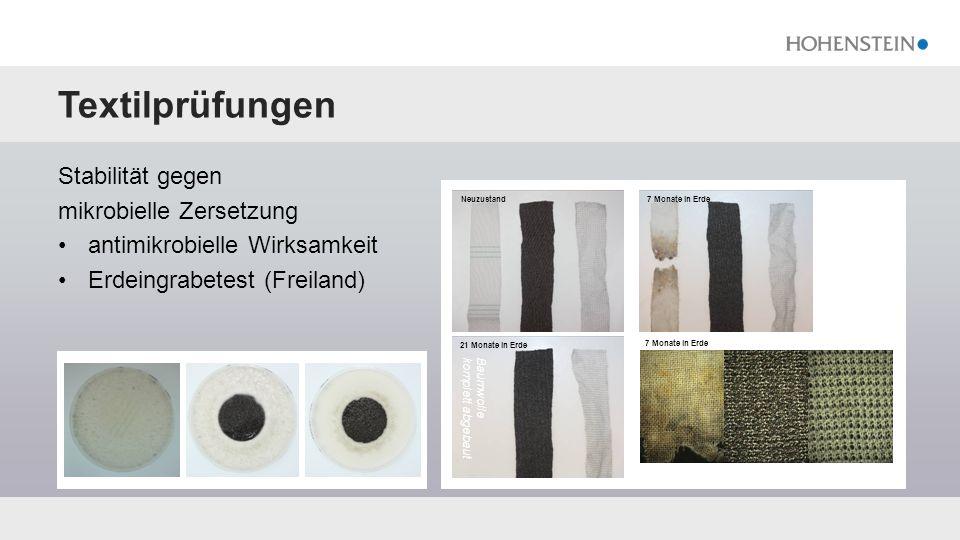 Textilprüfungen Stabilität gegen mikrobielle Zersetzung antimikrobielle Wirksamkeit Erdeingrabetest (Freiland) Baumwollekomplett abgebaut Neuzustand 7