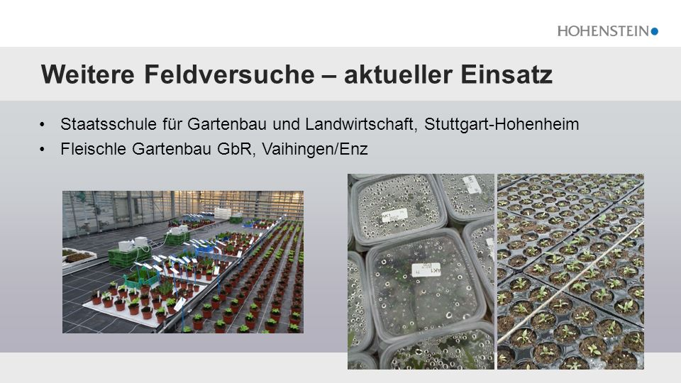Weitere Feldversuche – aktueller Einsatz Staatsschule für Gartenbau und Landwirtschaft, Stuttgart-Hohenheim Fleischle Gartenbau GbR, Vaihingen/Enz Foto: Jürgen Reichart