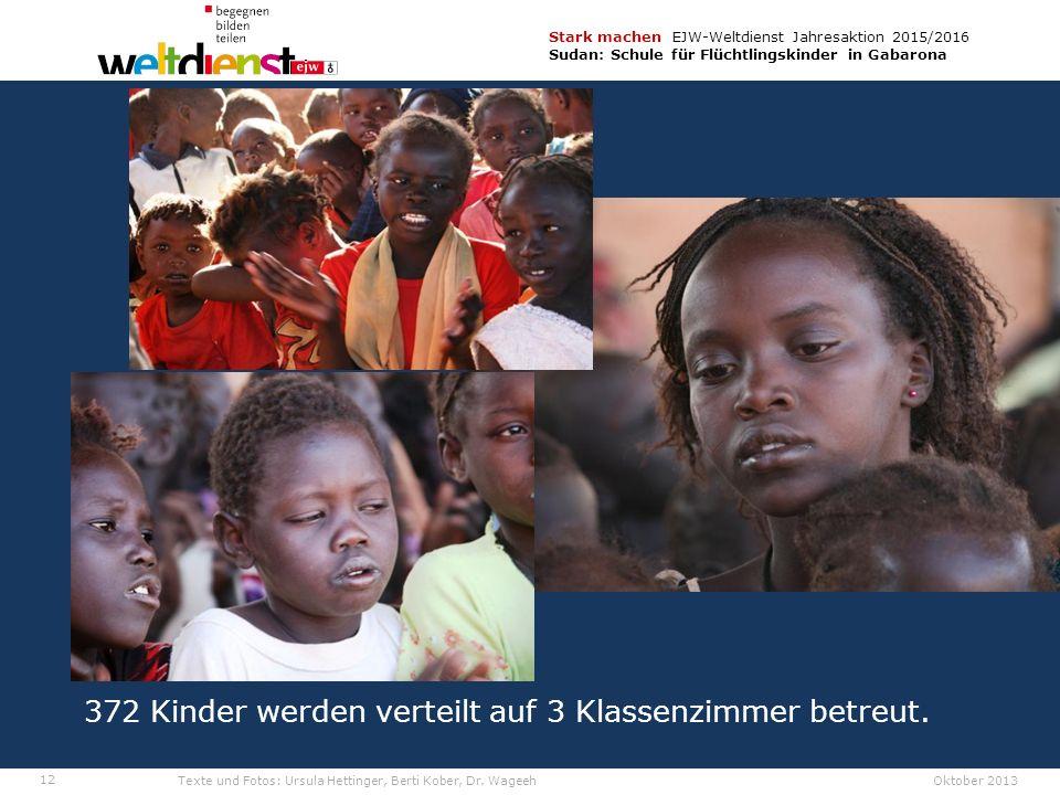 12 Stark machen EJW-Weltdienst Jahresaktion 2015/2016 Sudan: Schule für Flüchtlingskinder in Gabarona Texte und Fotos: Ursula Hettinger, Berti Kober, Dr.