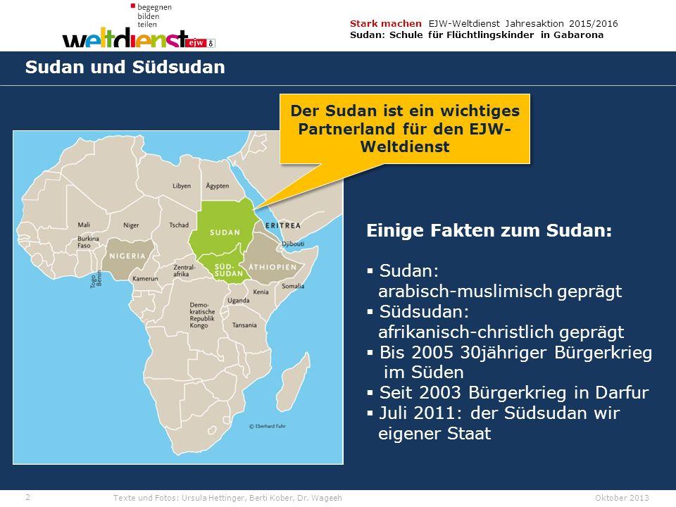 2 Stark machen EJW-Weltdienst Jahresaktion 2015/2016 Sudan: Schule für Flüchtlingskinder in Gabarona Texte und Fotos: Ursula Hettinger, Berti Kober, Dr.