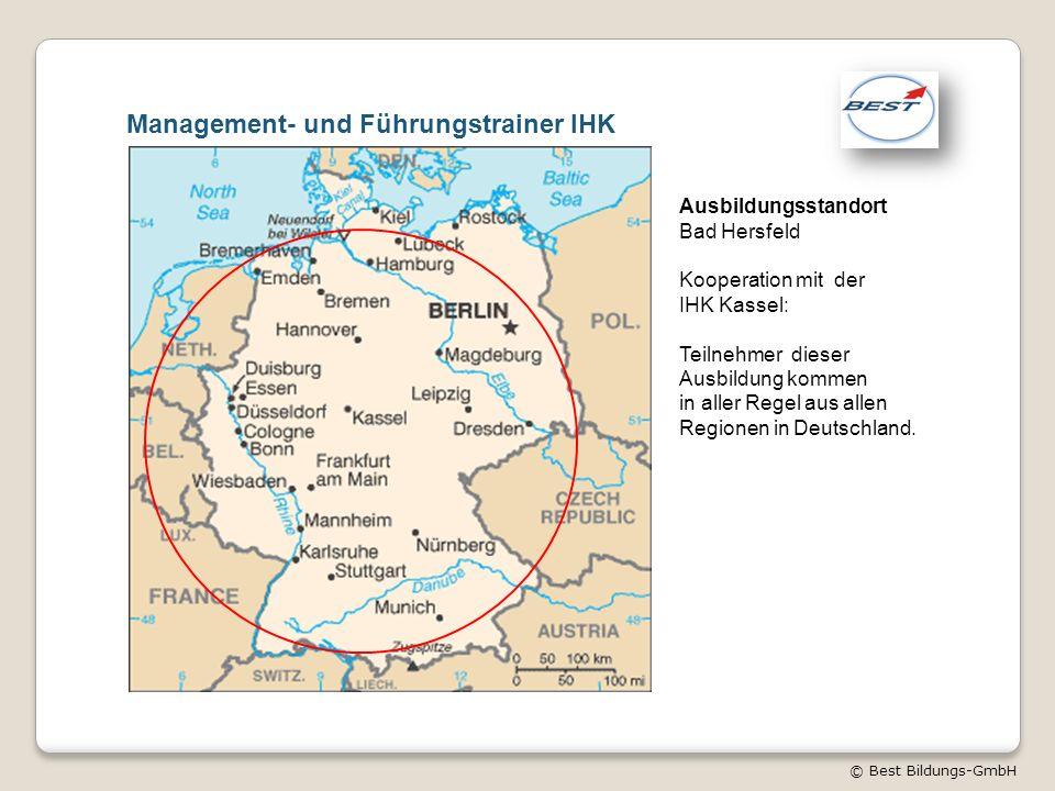 © Best Bildungs-GmbH Management- und Führungstrainer IHK Ausbildungsstandort Bad Hersfeld Kooperation mit der IHK Kassel: Teilnehmer dieser Ausbildung