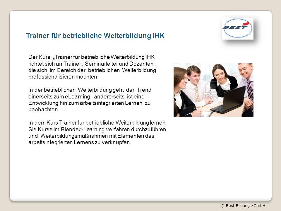 """© Best Bildungs-GmbH Trainer für betriebliche Weiterbildung IHK Der Kurs """"Trainer für betriebliche Weiterbildung IHK"""" richtet sich an Trainer, Seminar"""