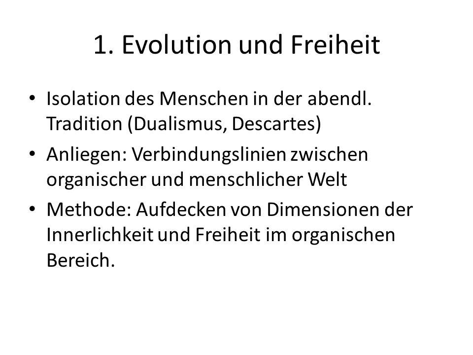 1. Evolution und Freiheit Isolation des Menschen in der abendl.