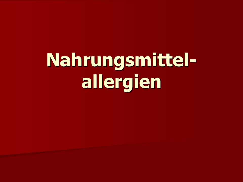 Nahrungsmittel- allergien