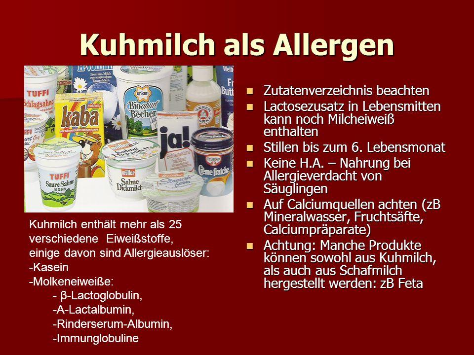 Kuhmilch als Allergen Zutatenverzeichnis beachten Zutatenverzeichnis beachten Lactosezusatz in Lebensmitten kann noch Milcheiweiß enthalten Lactosezus
