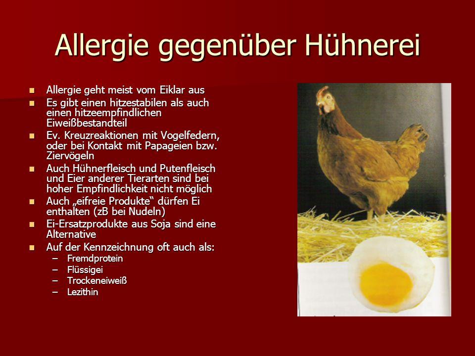 Allergie gegenüber Hühnerei Allergie geht meist vom Eiklar aus Allergie geht meist vom Eiklar aus Es gibt einen hitzestabilen als auch einen hitzeempfindlichen Eiweißbestandteil Es gibt einen hitzestabilen als auch einen hitzeempfindlichen Eiweißbestandteil Ev.