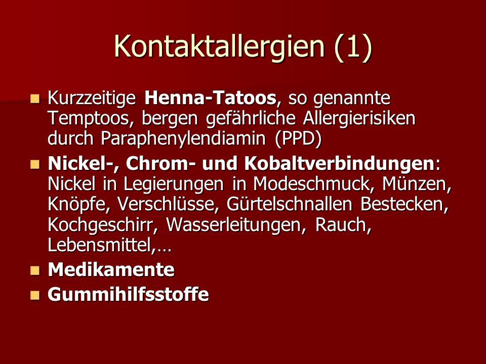 Kontaktallergien (1) Kurzzeitige Henna-Tatoos, so genannte Temptoos, bergen gefährliche Allergierisiken durch Paraphenylendiamin (PPD) Kurzzeitige Hen