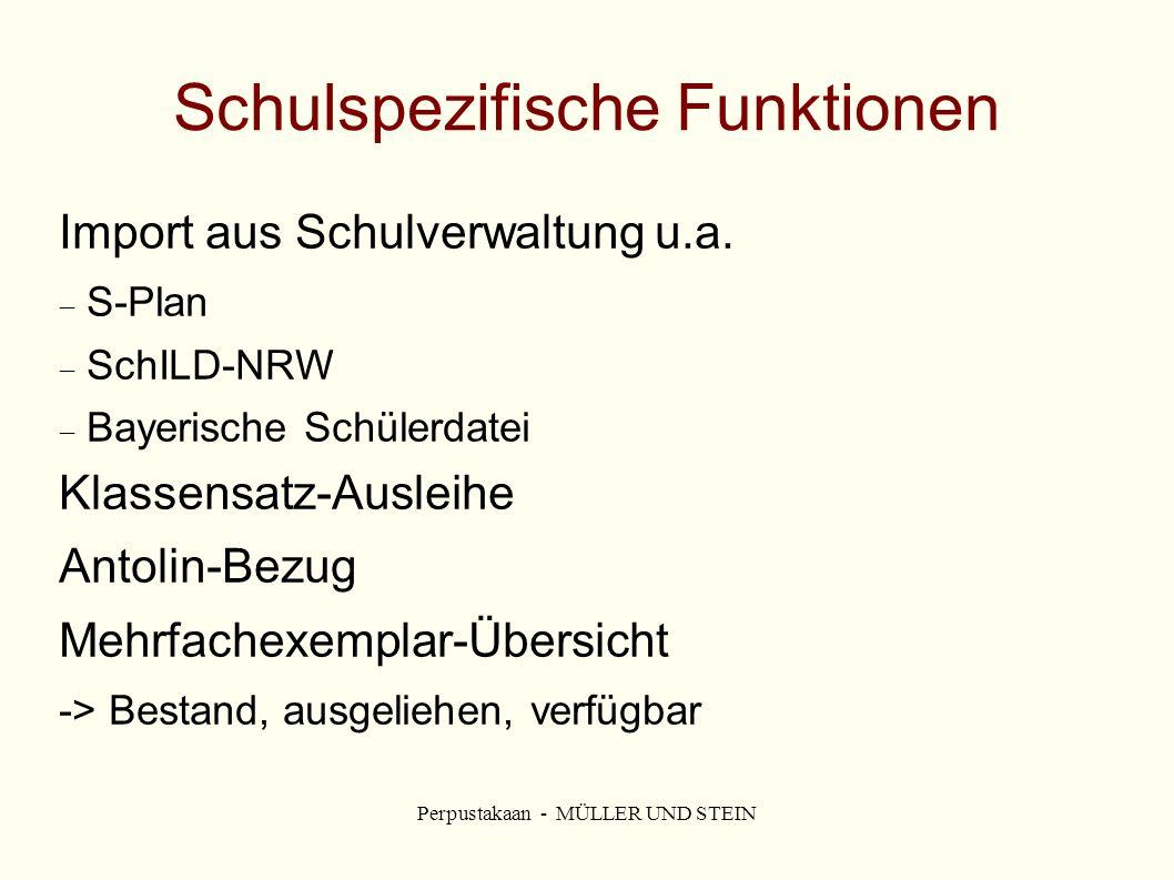 Perpustakaan - MÜLLER UND STEIN Schulspezifische Funktionen Import aus Schulverwaltung u.a.