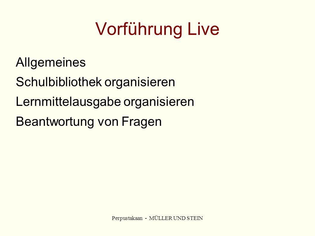 Perpustakaan - MÜLLER UND STEIN Vorführung Live Allgemeines Schulbibliothek organisieren Lernmittelausgabe organisieren Beantwortung von Fragen