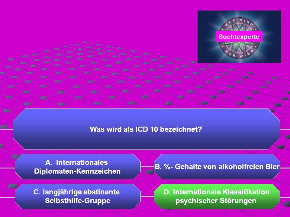 Was wird als ICD 10 bezeichnet. A.Internationales Diplomaten-Kennzeichen D.