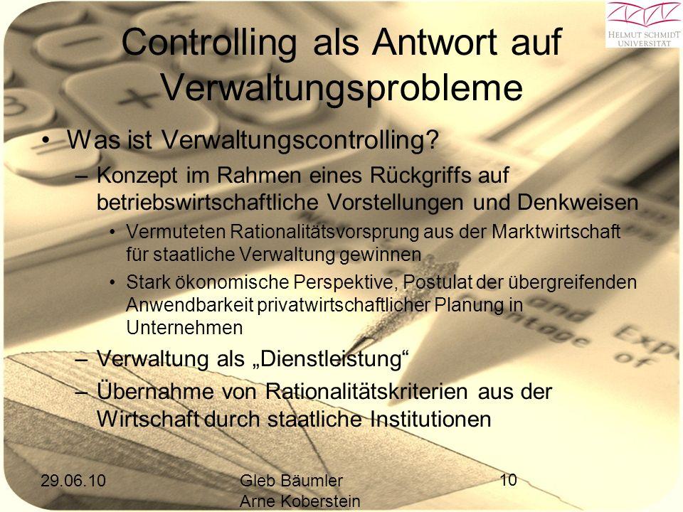 29.06.10Gleb Bäumler Arne Koberstein 10 Controlling als Antwort auf Verwaltungsprobleme Was ist Verwaltungscontrolling.