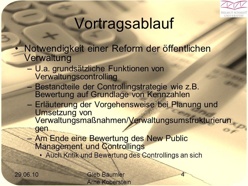 29.06.10Gleb Bäumler Arne Koberstein 4 Vortragsablauf Notwendigkeit einer Reform der öffentlichen Verwaltung –U.a.