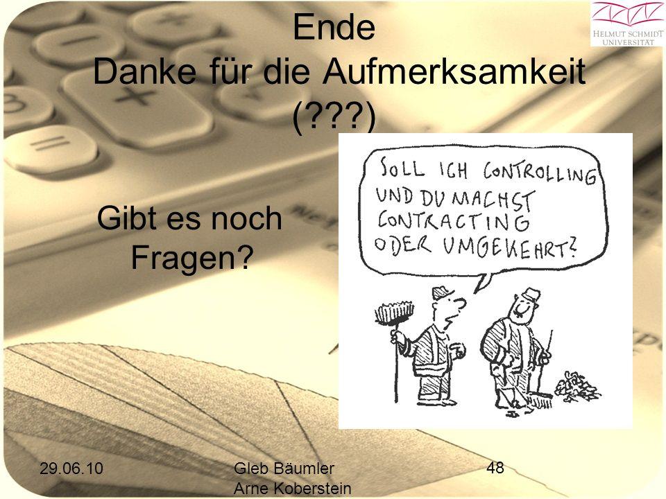 29.06.10Gleb Bäumler Arne Koberstein 48 Ende Danke für die Aufmerksamkeit ( ) Gibt es noch Fragen
