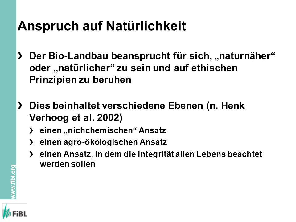 """www.fibl.org Anspruch auf Natürlichkeit Der Bio-Landbau beansprucht für sich, """"naturnäher oder """"natürlicher zu sein und auf ethischen Prinzipien zu beruhen Dies beinhaltet verschiedene Ebenen (n."""