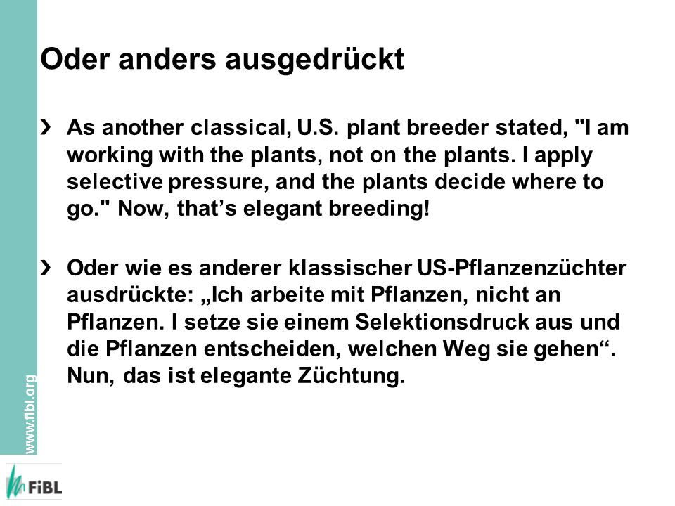 www.fibl.org Oder anders ausgedrückt As another classical, U.S. plant breeder stated,