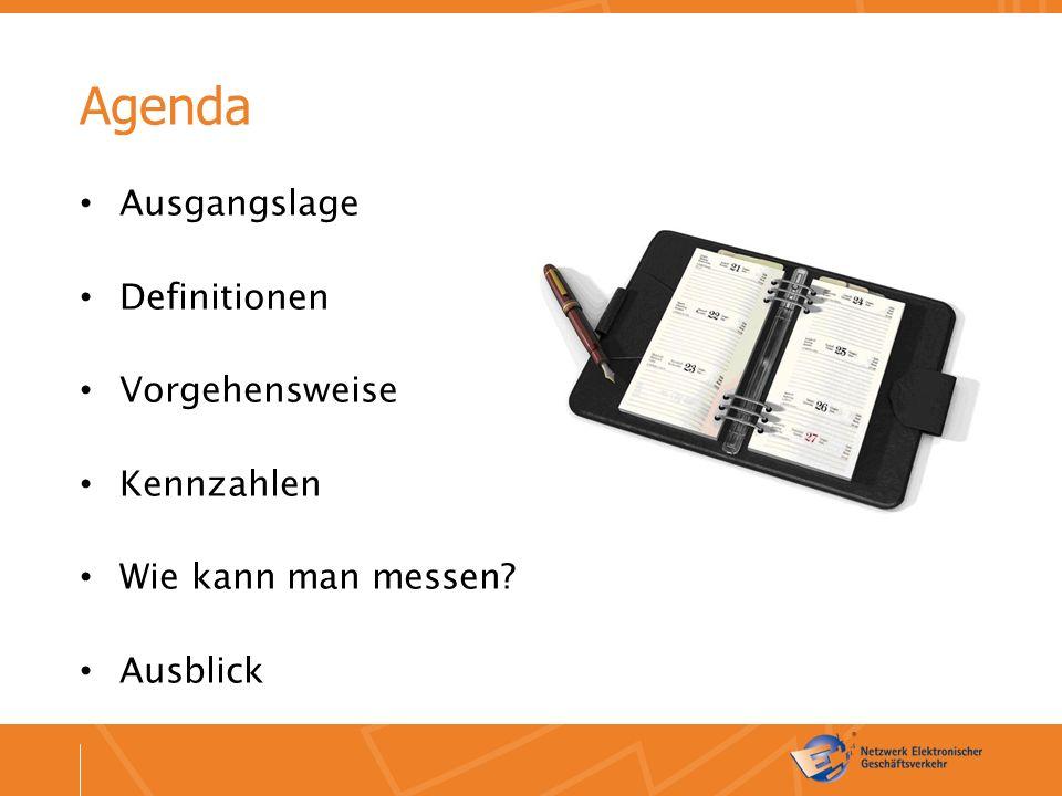 Agenda Ausgangslage Definitionen Vorgehensweise Kennzahlen Wie kann man messen Ausblick