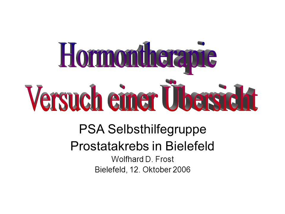 PSA Selbsthilfegruppe Prostatakrebs in Bielefeld Wolfhard D. Frost Bielefeld, 12. Oktober 2006