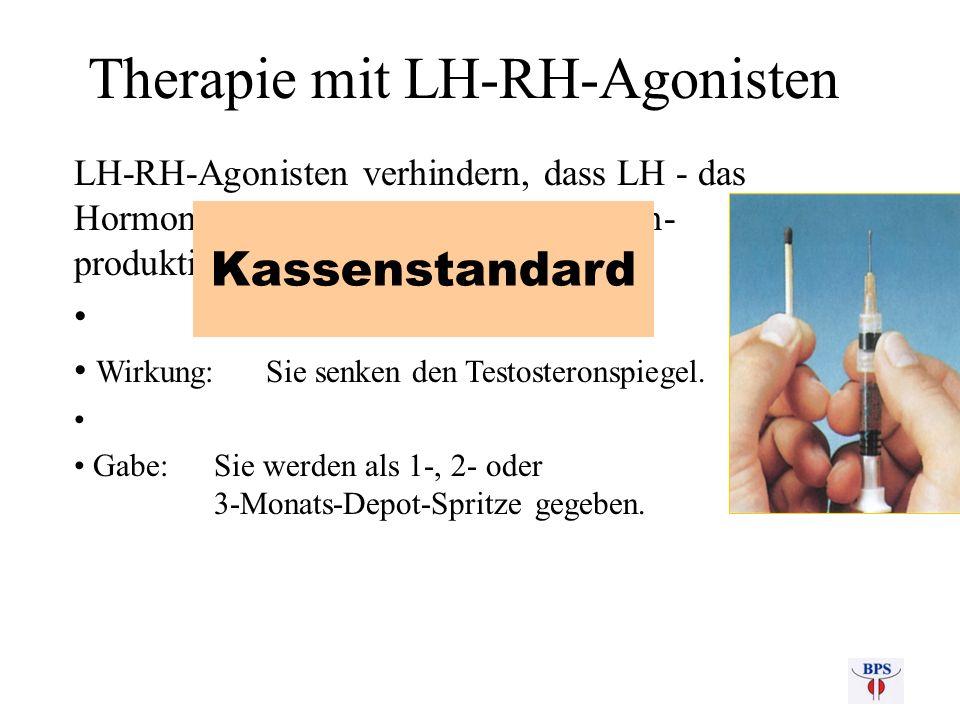 Therapie mit LH-RH-Agonisten LH-RH-Agonisten verhindern, dass LH - das Hormon, das die Hoden zur Testosteron- produktion anregt - ins Blut gelangt.