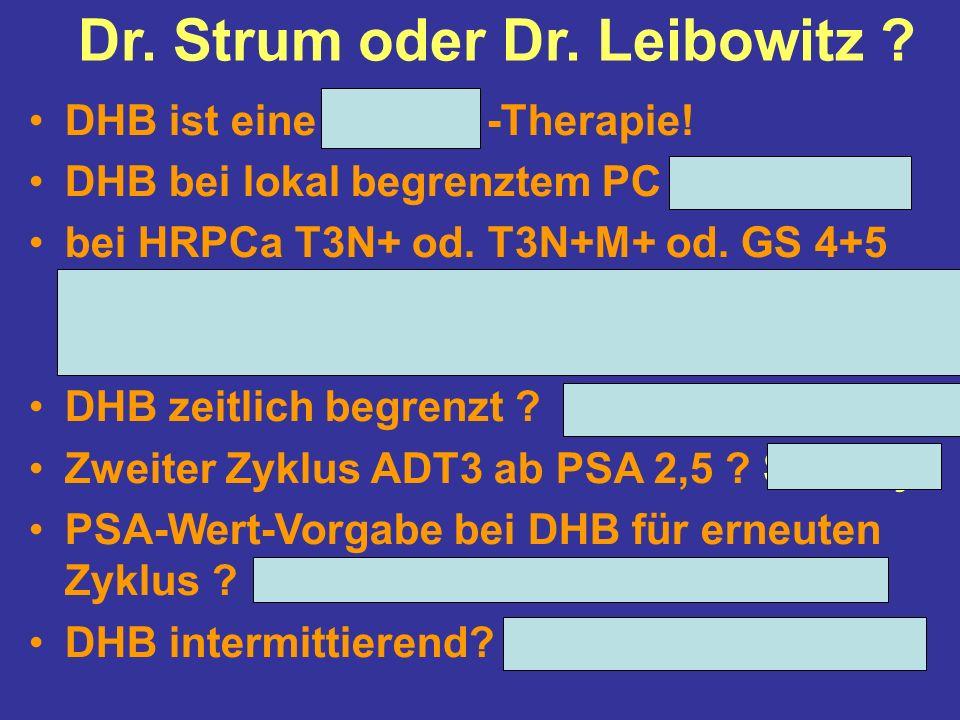 Dr. Strum oder Dr. Leibowitz . DHB ist eine Primär -Therapie.