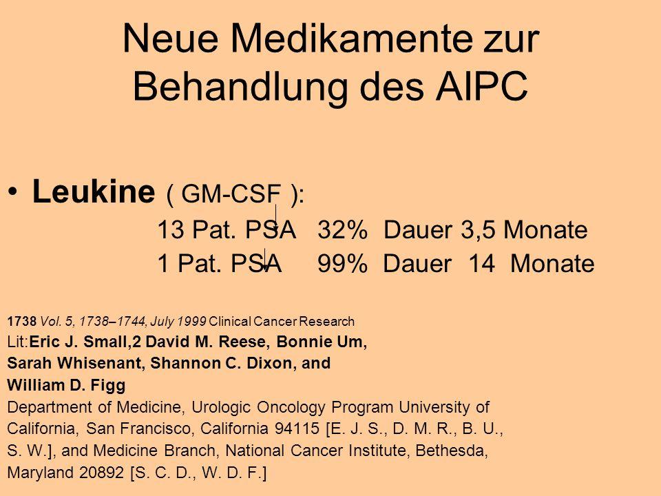 Neue Medikamente zur Behandlung des AIPC Leukine ( GM-CSF ): 13 Pat.
