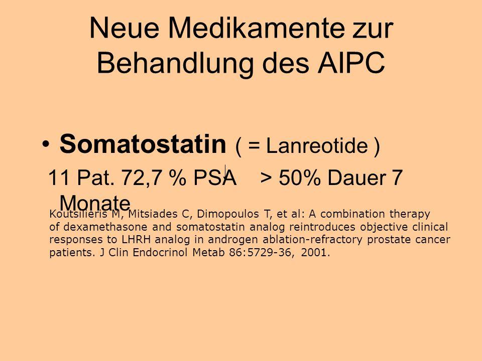 Neue Medikamente zur Behandlung des AIPC Somatostatin ( = Lanreotide ) 11 Pat.