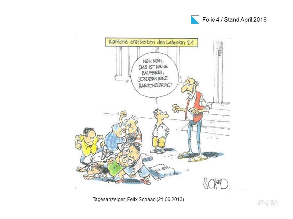 Folie 4 / Stand April 2016 Tagesanzeiger, Felix Schaad (21.06.2013)