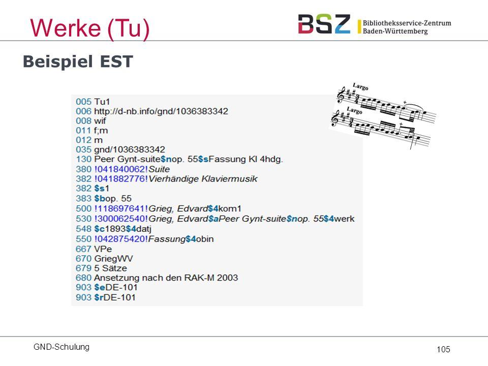 105 Werke (Tu) Beispiel EST GND-Schulung