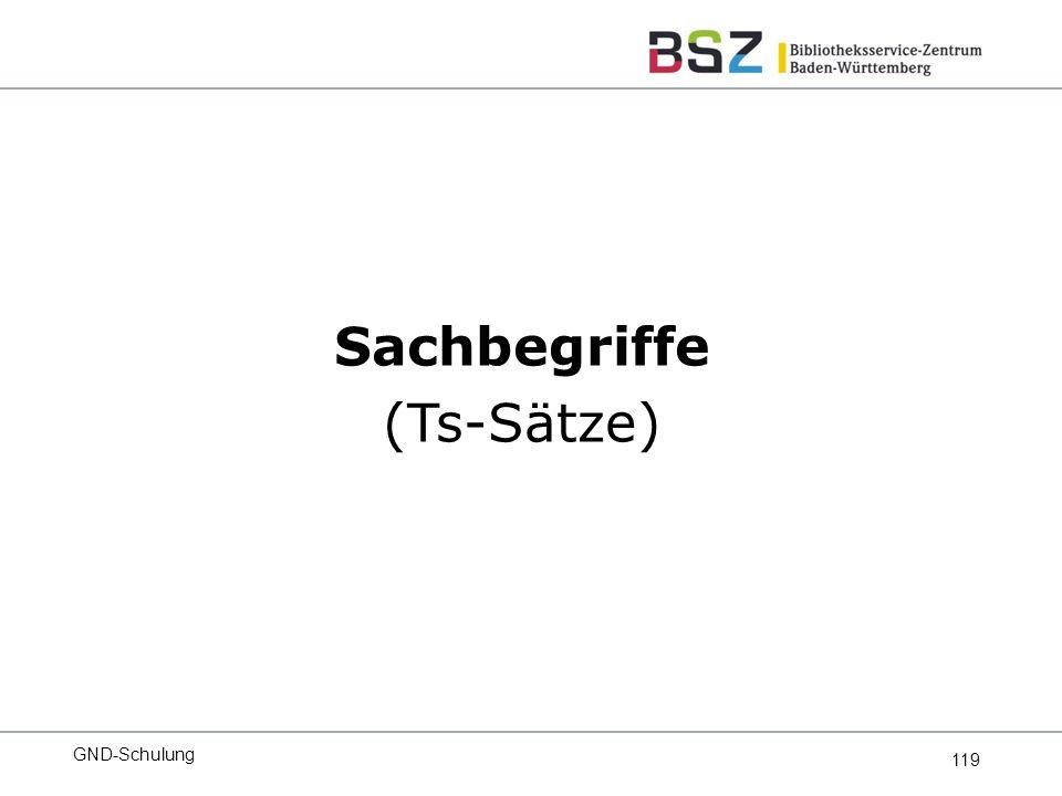 119 Sachbegriffe (Ts-Sätze) GND-Schulung