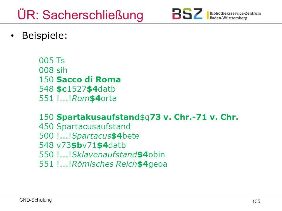 135 Beispiele: 005 Ts 008 sih 150 Sacco di Roma 548 $c1527$4datb 551 !...!Rom$4orta 150 Spartakusaufstand$g73 v.