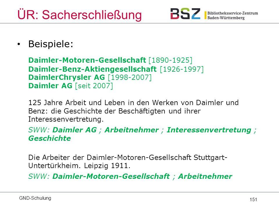 151 Beispiele: Daimler-Motoren-Gesellschaft [1890-1925] Daimler-Benz-Aktiengesellschaft [1926-1997] DaimlerChrysler AG [1998-2007] Daimler AG [seit 2007] 125 Jahre Arbeit und Leben in den Werken von Daimler und Benz: die Geschichte der Beschäftigten und ihrer Interessenvertretung.