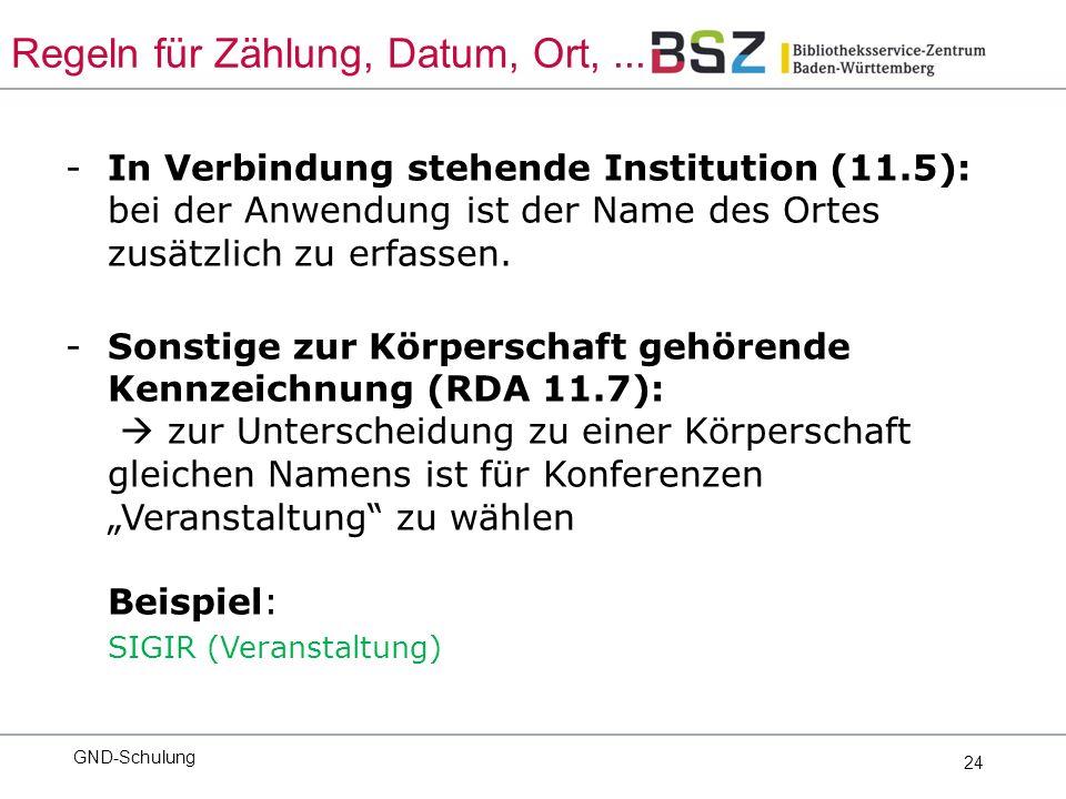 24 -In Verbindung stehende Institution (11.5): bei der Anwendung ist der Name des Ortes zusätzlich zu erfassen.