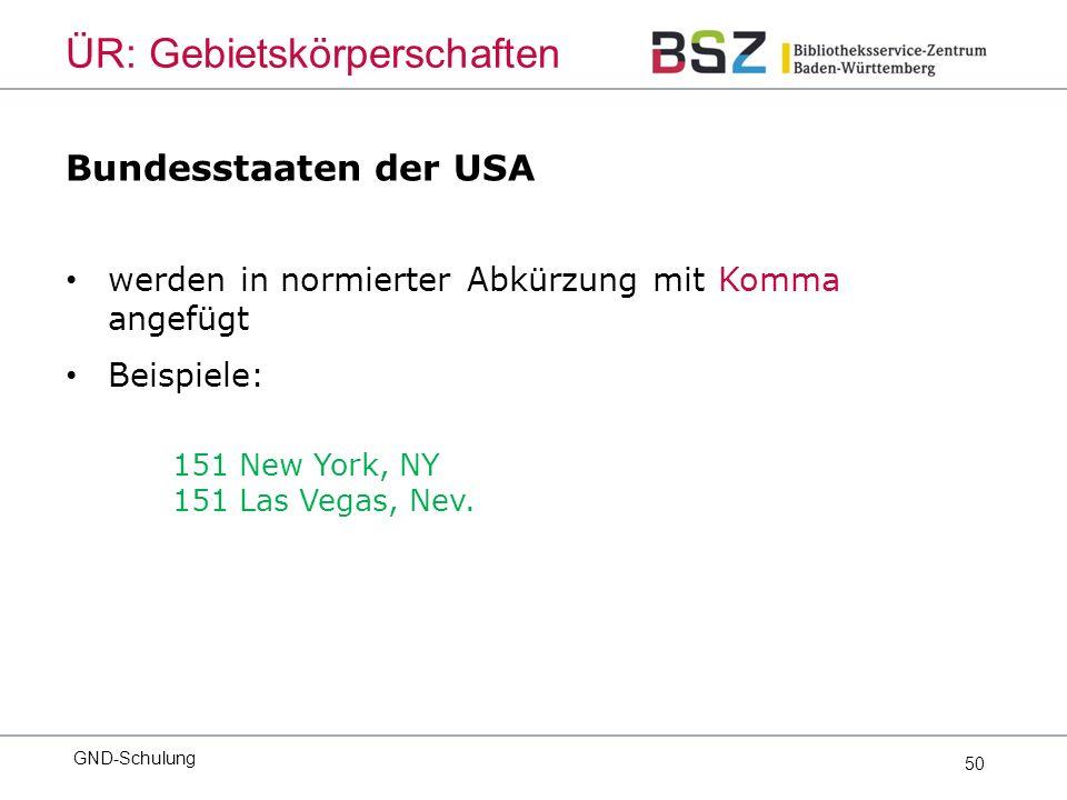50 Bundesstaaten der USA werden in normierter Abkürzung mit Komma angefügt Beispiele: 151 New York, NY 151 Las Vegas, Nev.