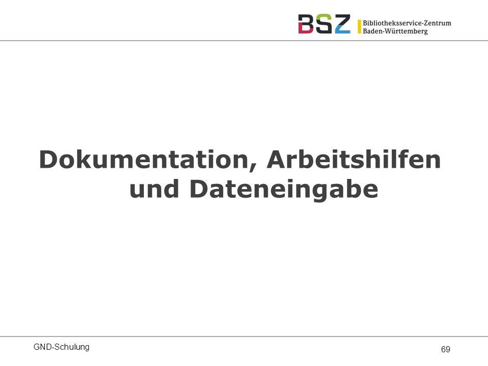 69 Dokumentation, Arbeitshilfen und Dateneingabe GND-Schulung