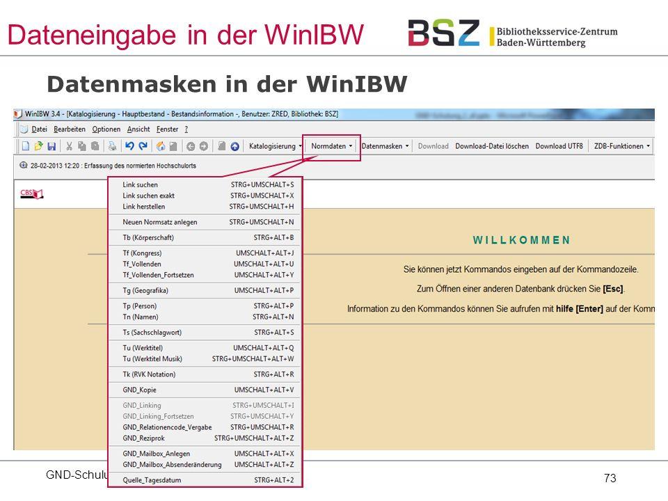 73 Datenmasken in der WinIBW GND-Schulung Dateneingabe in der WinIBW