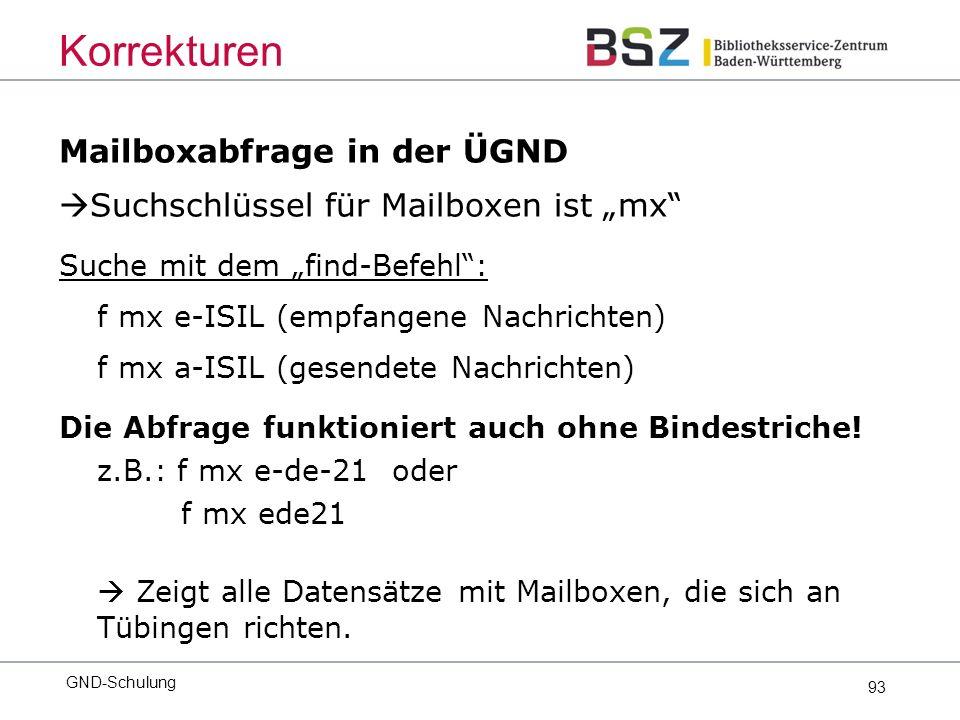 """93 Mailboxabfrage in der ÜGND  Suchschlüssel für Mailboxen ist """"mx Suche mit dem """"find-Befehl : f mx e-ISIL (empfangene Nachrichten) f mx a-ISIL (gesendete Nachrichten) Die Abfrage funktioniert auch ohne Bindestriche."""