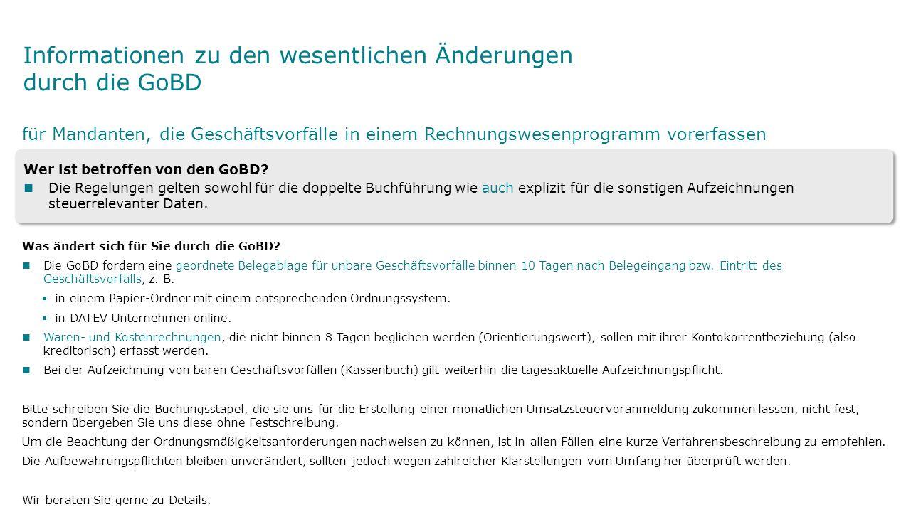 11 Informationen zu den wesentlichen Änderungen durch die GoBD Was ändert sich für Sie durch die GoBD? Die GoBD fordern eine geordnete Belegablage für
