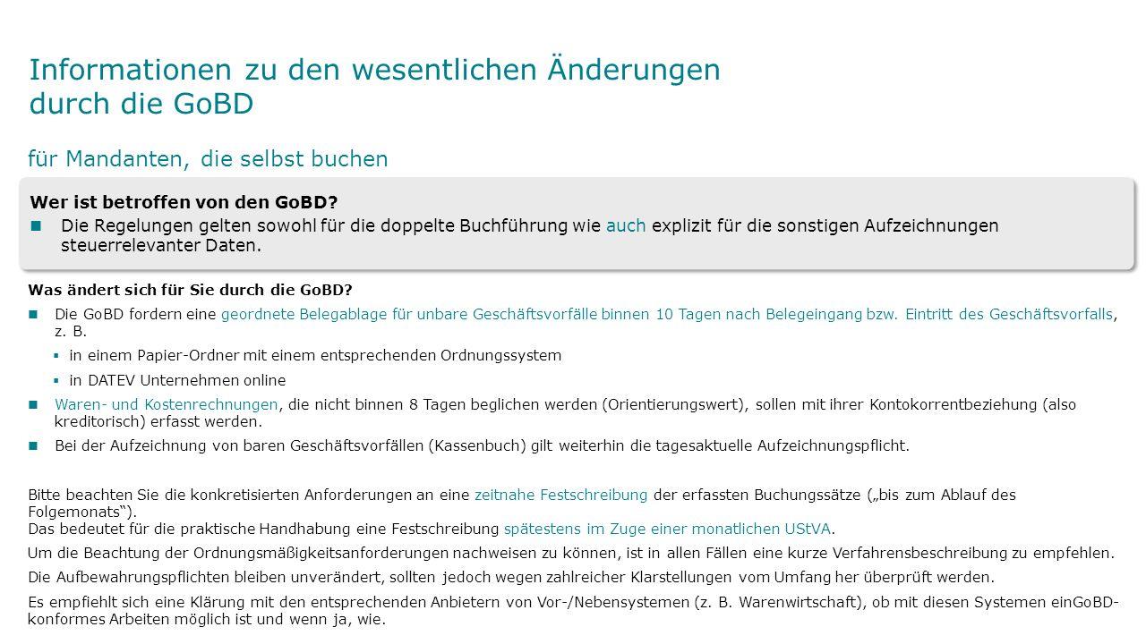 Informationen zu den wesentlichen Änderungen durch die GoBD Was ändert sich für Sie durch die GoBD.