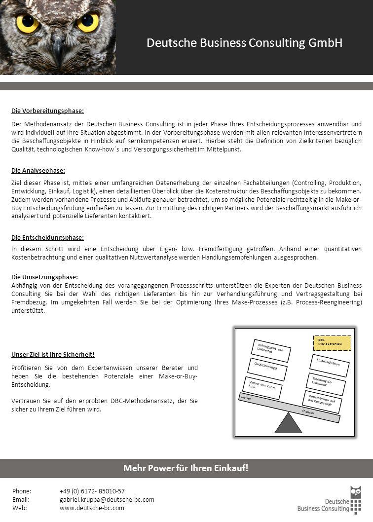 Make-or-Buy-Entscheidung Phone: +49 (0) 6172- 85010-57 Email: gabriel.kruppa@deutsche-bc.com Web:www.deutsche-bc.com Mehr Power für Ihren Einkauf.