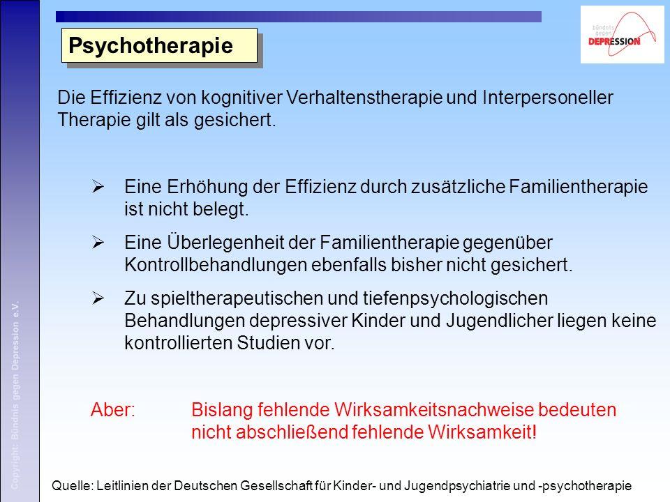 Copyright: Bündnis gegen Depression e.V. Psychotherapie Die Effizienz von kognitiver Verhaltenstherapie und Interpersoneller Therapie gilt als gesiche