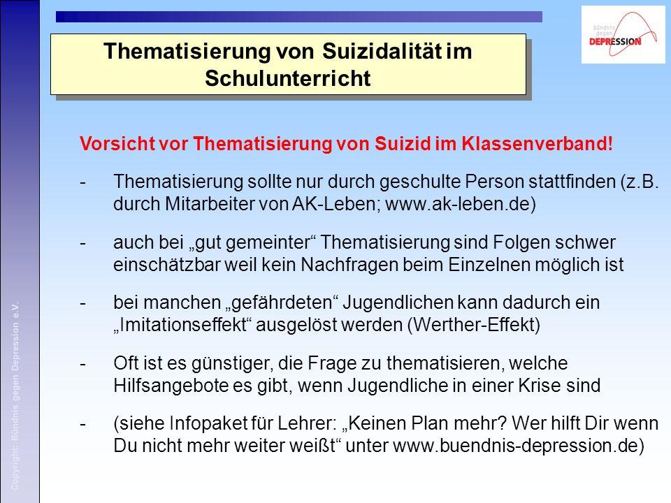 Copyright: Bündnis gegen Depression e.V. Vorsicht vor Thematisierung von Suizid im Klassenverband.