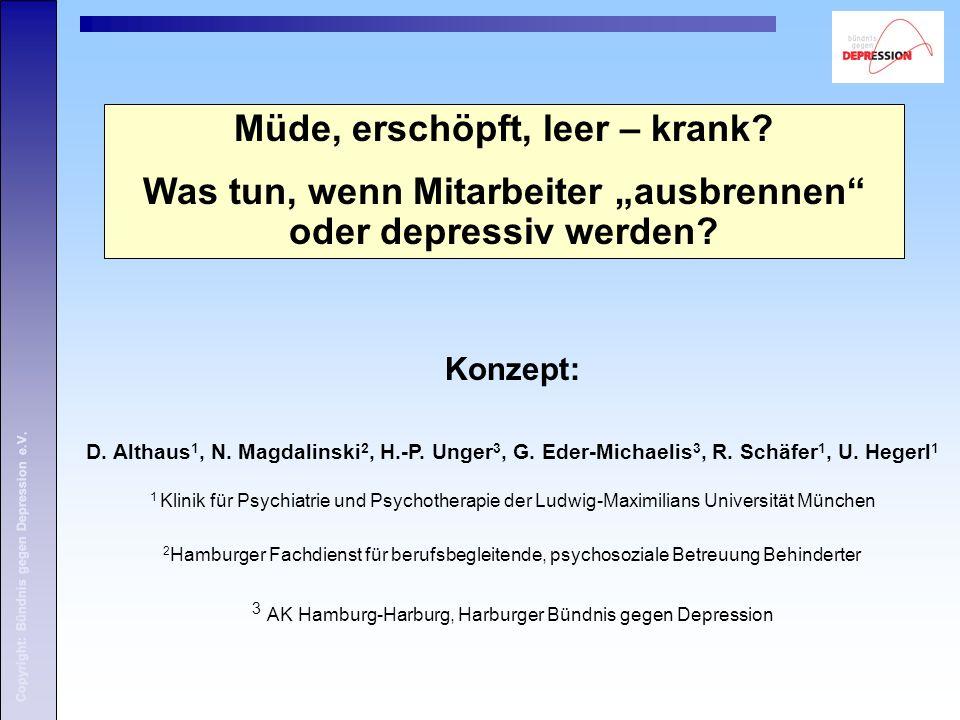 """Copyright: Bündnis gegen Depression e.V. Müde, erschöpft, leer – krank? Was tun, wenn Mitarbeiter """"ausbrennen"""" oder depressiv werden? Copyright: Bündn"""