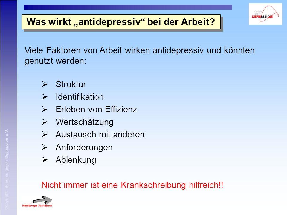 """Was wirkt """"antidepressiv"""" bei der Arbeit?  Struktur  Identifikation  Erleben von Effizienz  Wertschätzung  Austausch mit anderen  Anforderungen"""