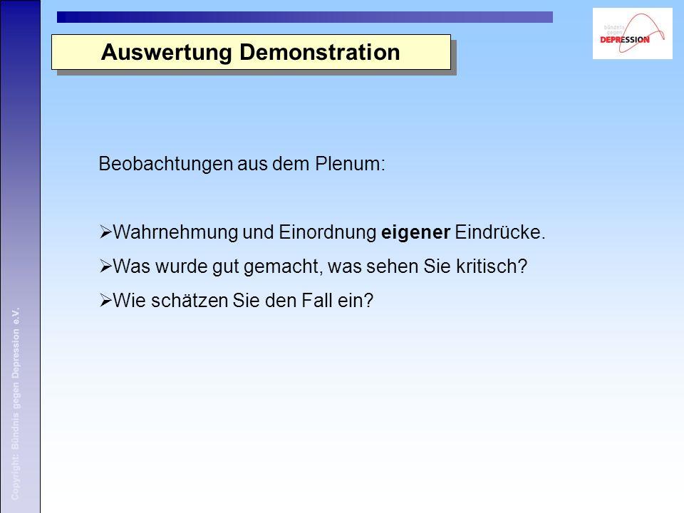 Auswertung Demonstration Beobachtungen aus dem Plenum:  Wahrnehmung und Einordnung eigener Eindrücke.  Was wurde gut gemacht, was sehen Sie kritisch