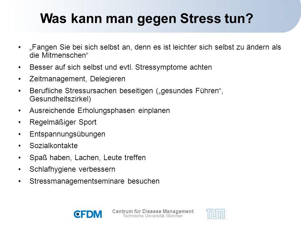 """Centrum für Disease Management Technische Universität München """"Fangen Sie bei sich selbst an, denn es ist leichter sich selbst zu ändern als die Mitmenschen Besser auf sich selbst und evtl."""