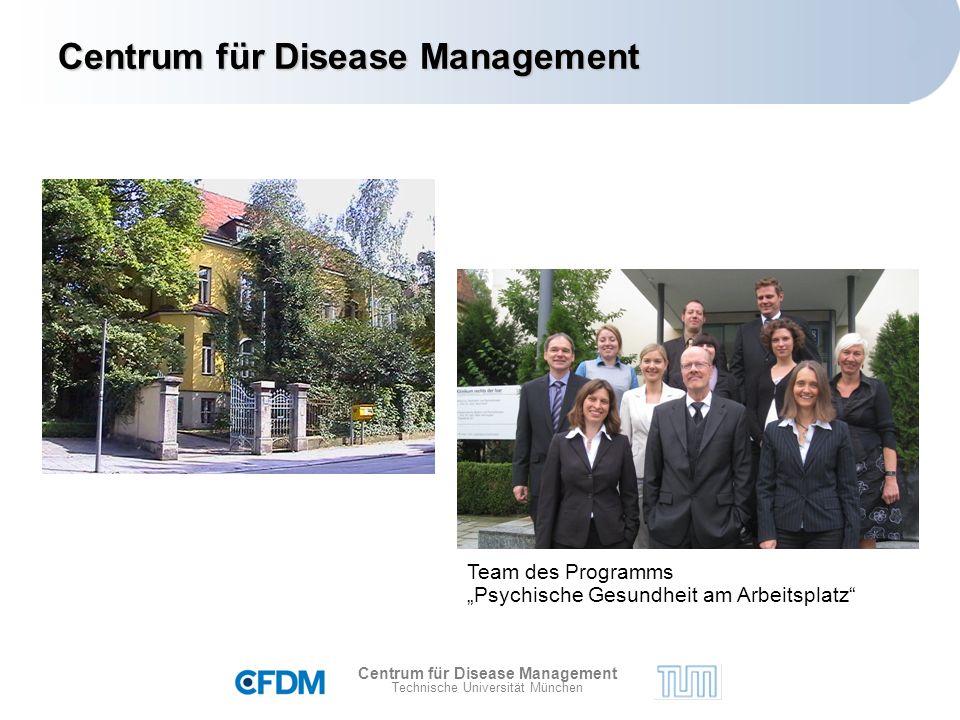 """Centrum für Disease Management Technische Universität München Centrum für Disease Management Team des Programms """"Psychische Gesundheit am Arbeitsplatz"""