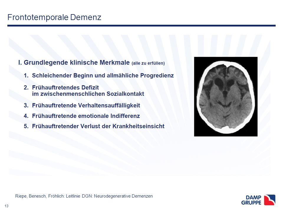 13 Frontotemporale Demenz Riepe, Benesch, Fröhlich: Leitlinie DGN: Neurodegenerative Demenzen