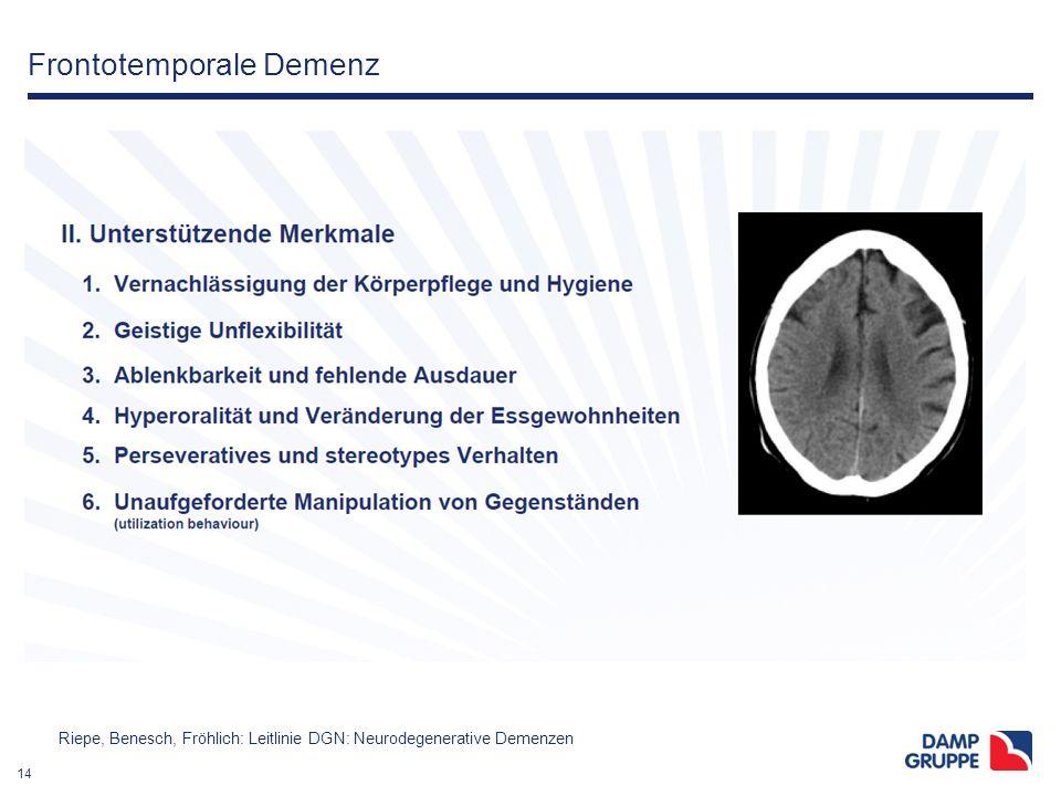14 Frontotemporale Demenz Riepe, Benesch, Fröhlich: Leitlinie DGN: Neurodegenerative Demenzen